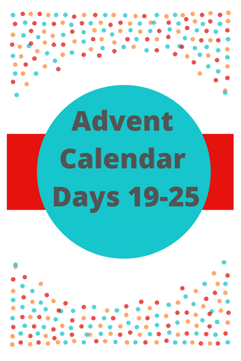 Advent Calendar Days 19-25