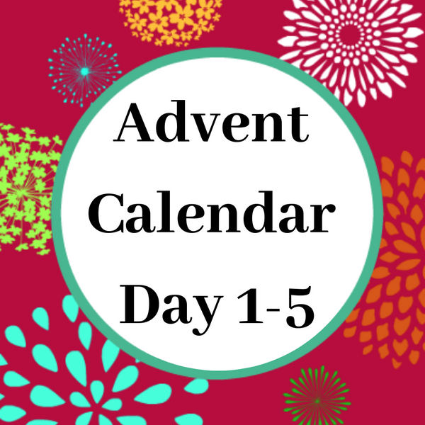 The Inaugural Advent Calendar Day 1 - 5