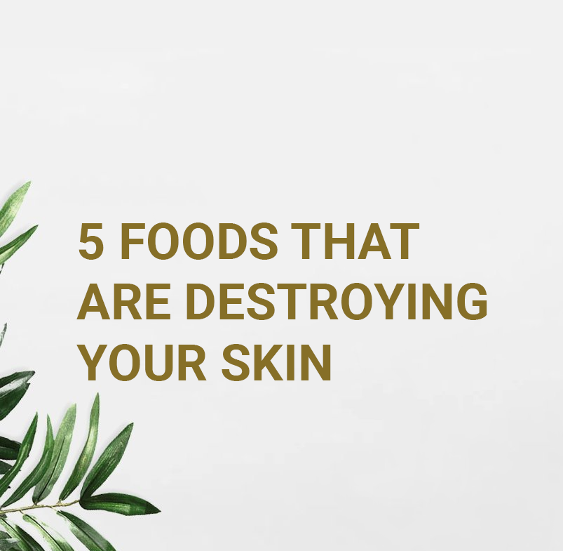 5 Foods That Are Destroying Your Skin
