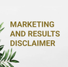 Marketing And Results Disclaimer