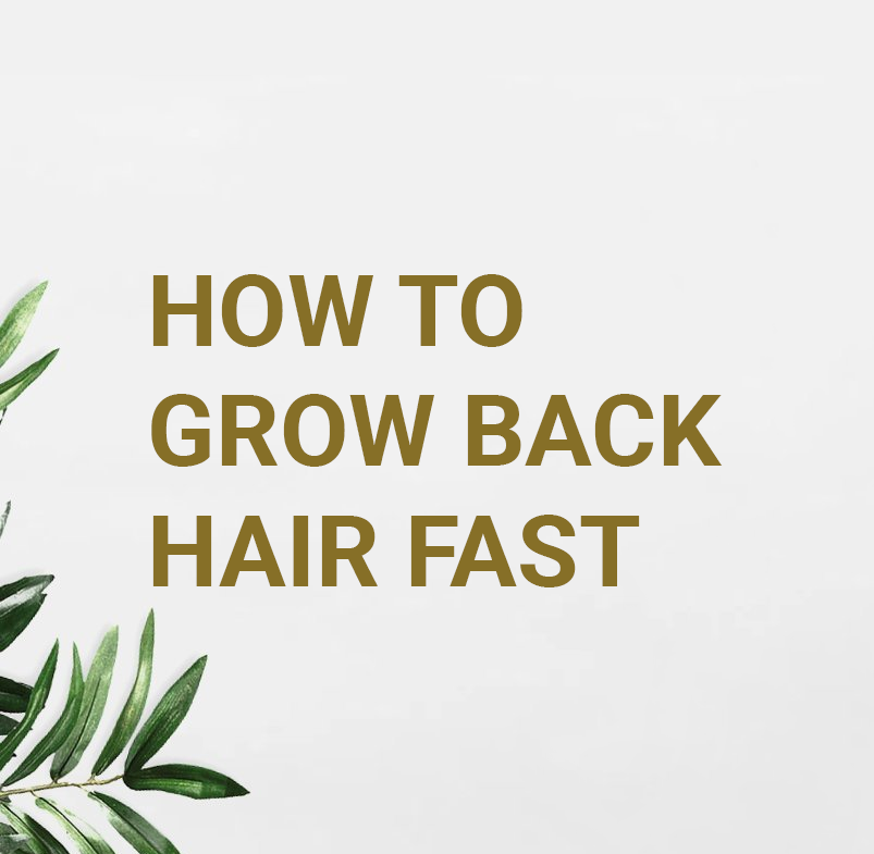 How To Grow Back Hair Fast