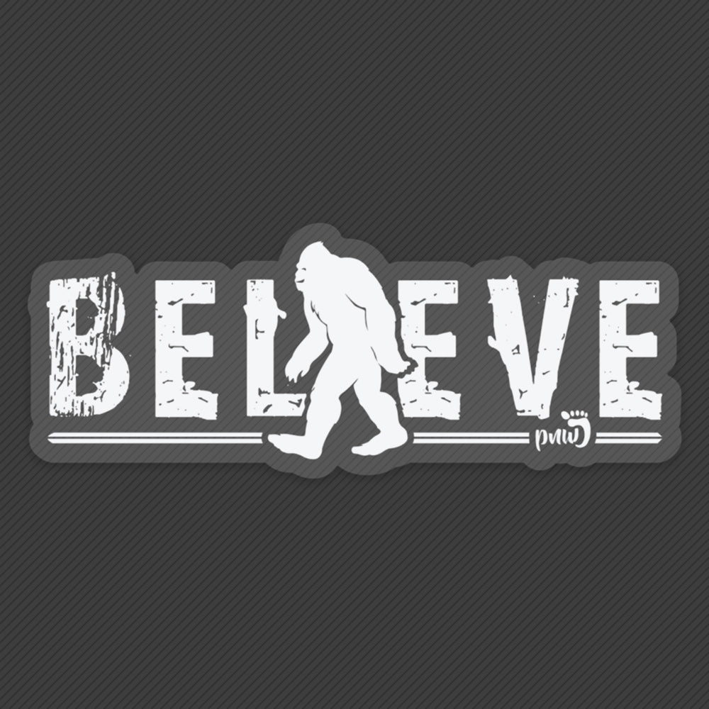 PNW Sticker - Bigfoot Believe