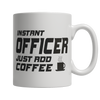 Limited Edition - Instant Officer Just Add Coffee! Male