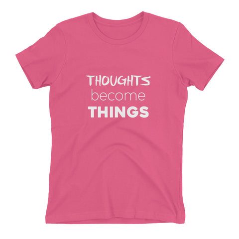 Ladies' Thoughts Become Things