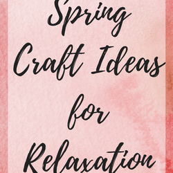 /blogs/caring-crate-blog/spring-craft-ideas-for-relaxation