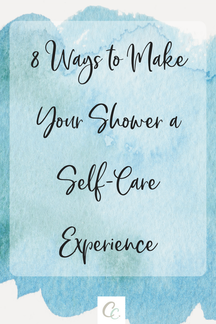 8 Ways to Make Your Shower a Self-Care Experience