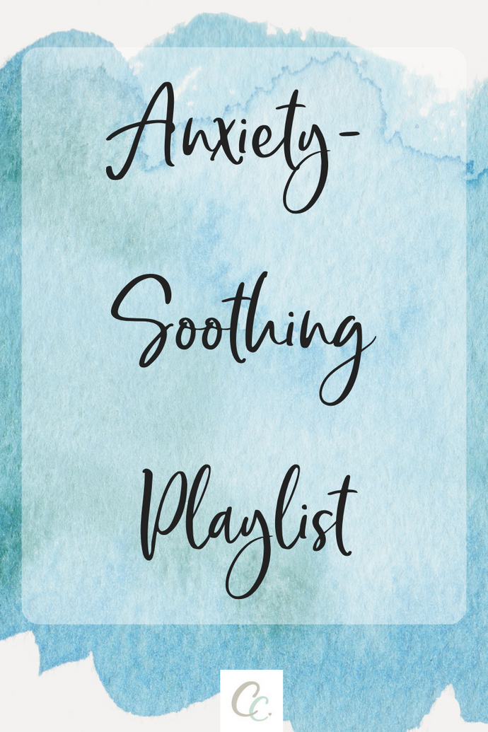 Anxiety Soothing Playlist