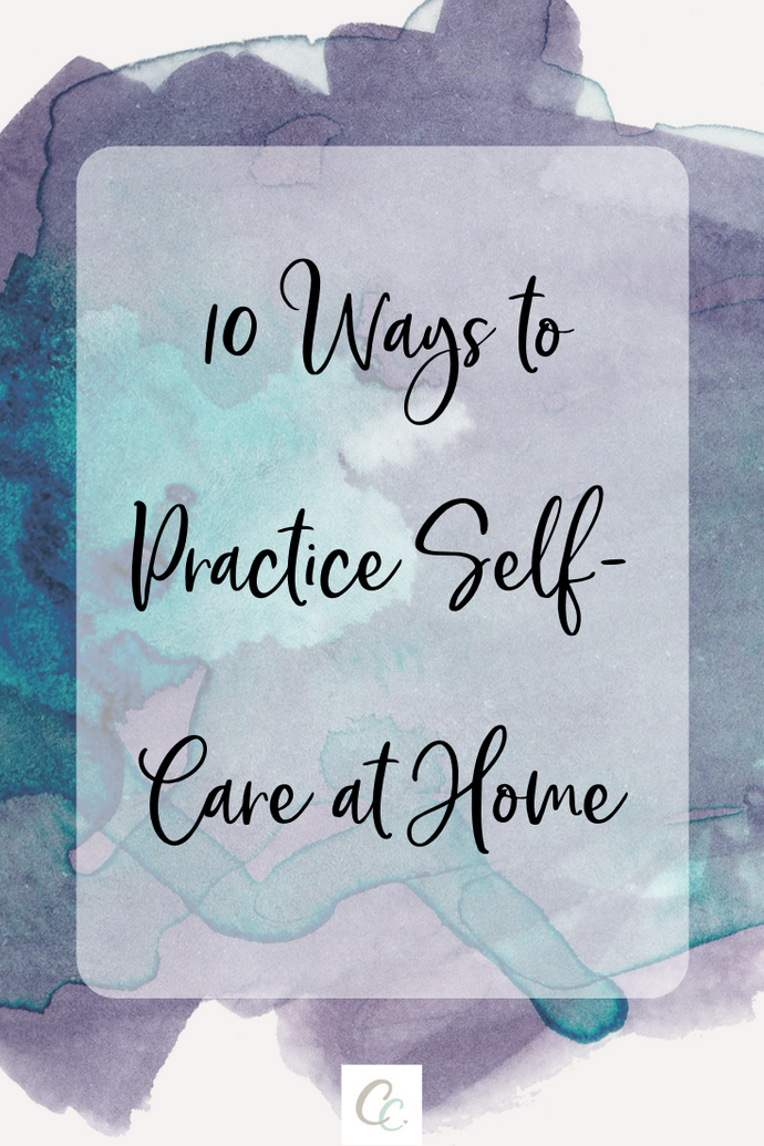 10 Ways to Practice Self-Care Without Leaving the House