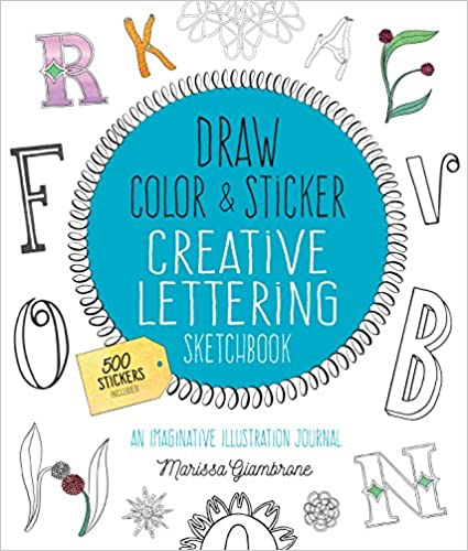 Draw, Color, & Sticker Creative Lettering Sketchbook