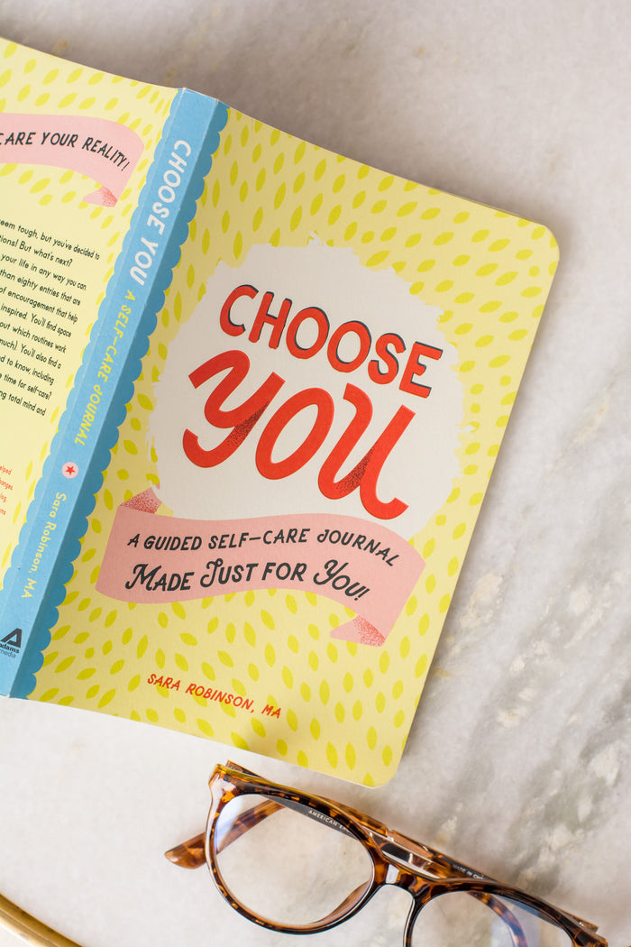 Choose You: A Guided Self-Care Journal