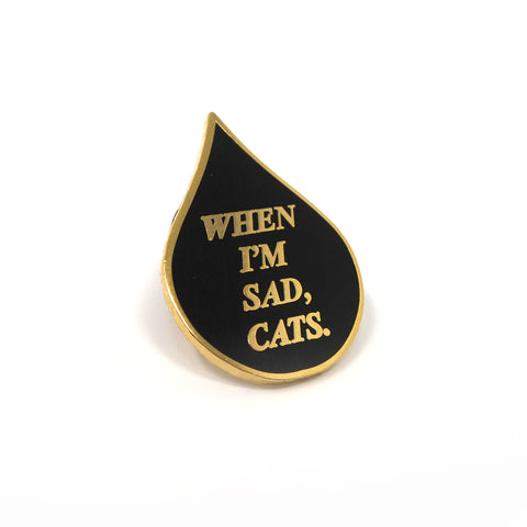 When I'm Sad, Cats enamel pin