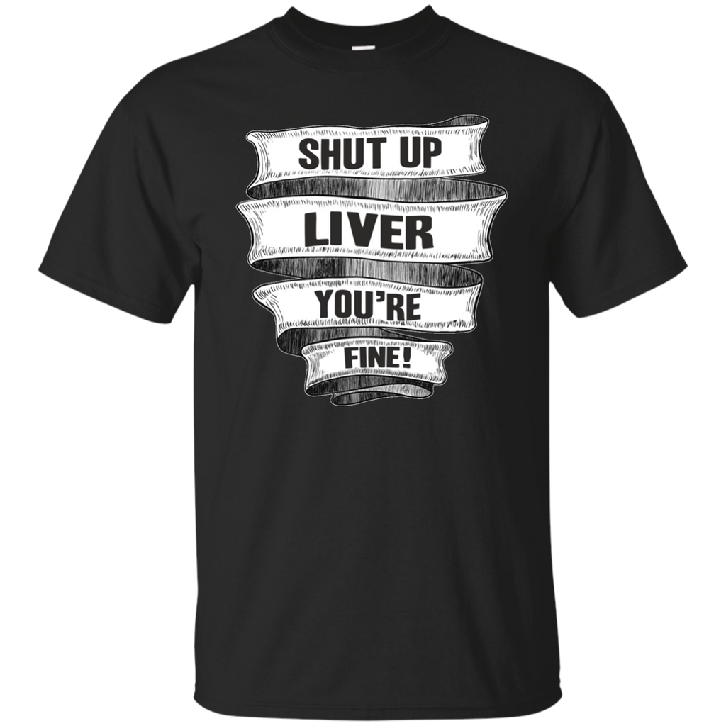 Shut Up Liver. - You're Fine!