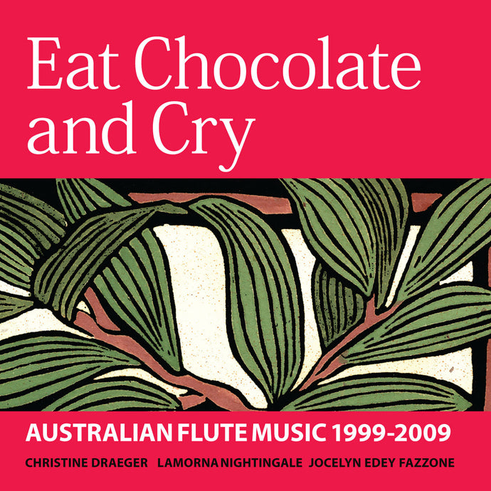 Eat Chocolate and Cry Christine Draeger and Lamorna Nightingale flute, Jocelyn Fazzone piano