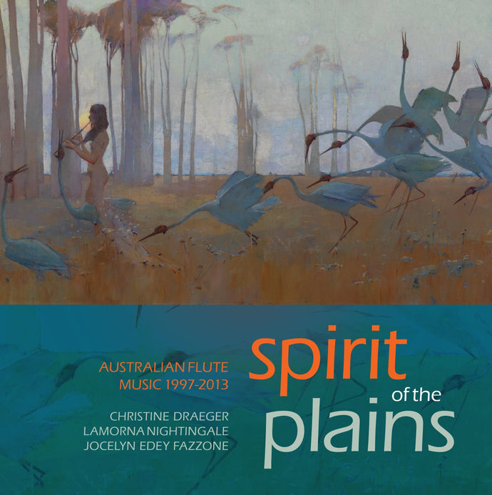 Spirit of the Plains - Australian Flute Music 1997-2013