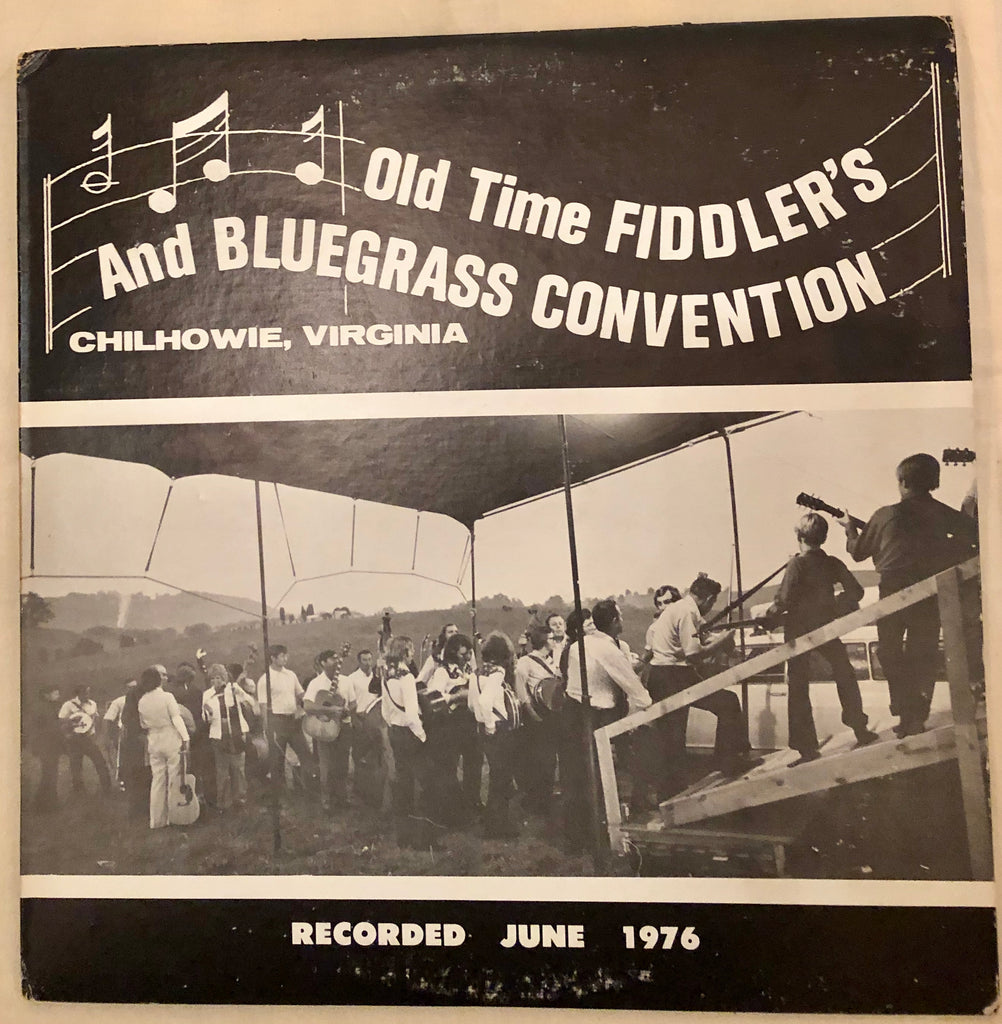 Old Time Fiddler's And Bluegrass Convention, Chilhowie, Virginia: Recorded June 1976