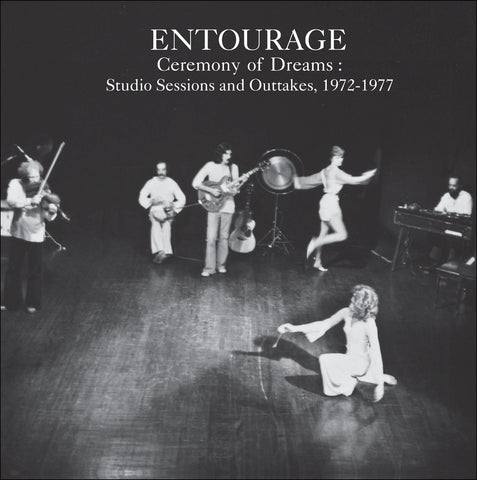 Entourage - Ceremony of Dreams : Studio Sessions & Outtakes, 1972-1977