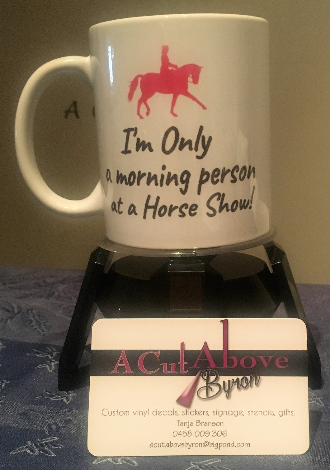 I'm only a morning person at a Horse Show! 11oz white Mug