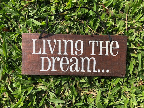 Living the dream small timber sign