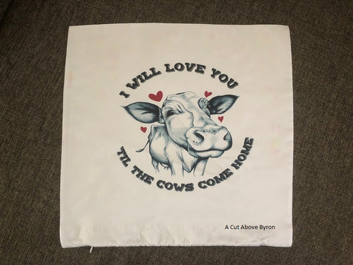 I Love you till the Cows come home -  Cattle theme cushion cover