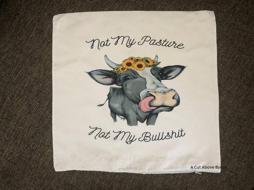 Not My Pasture... Not My Bulls**t Cattle theme cushion cover