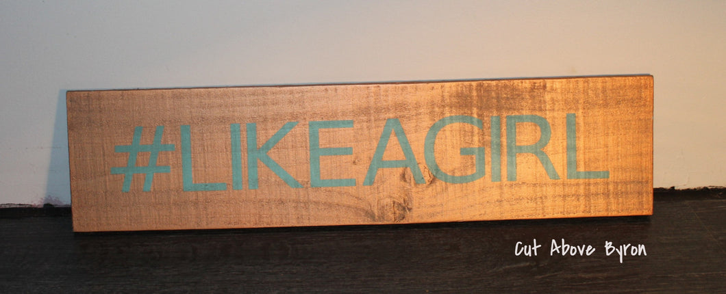 #Likeagirl metallic teal blue timber sign