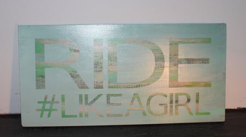Ride #Likeagirl teal timber sign
