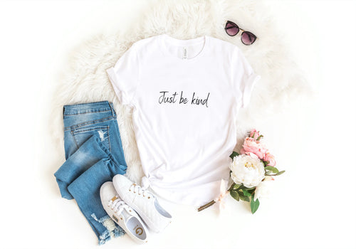 'Just be kind' Ladies Tshirt