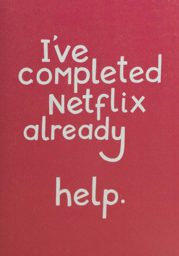 I've Completed Netflix Card