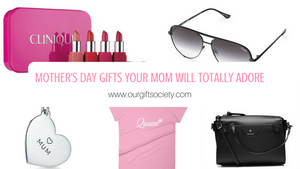Mother's Day Gifts Your Mom Will Totally Adore