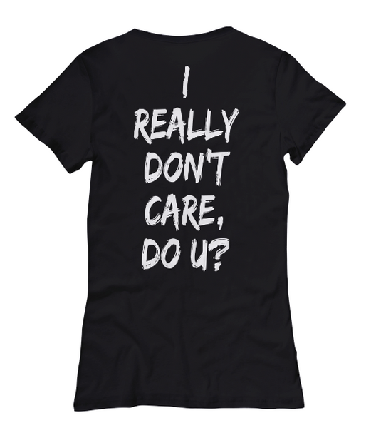 I Really Don't Care Women's Tee