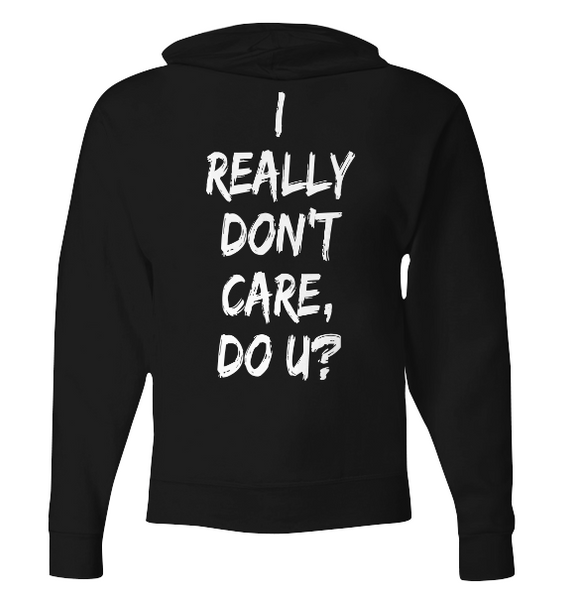 I Really Don't Care Zip Hoodie