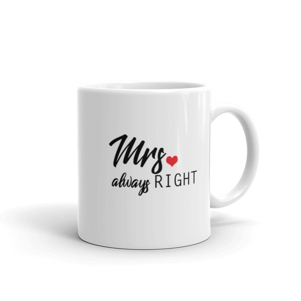 Mrs Always Right Mug