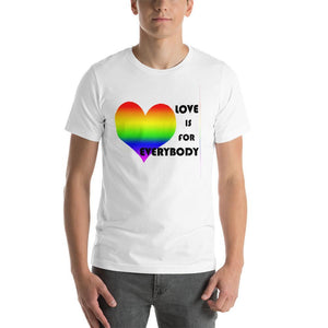Love Is for Everybody Unisex LGBT T-Shirt - gaypridehub