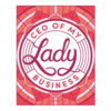 CEO Of My Lady Business Print