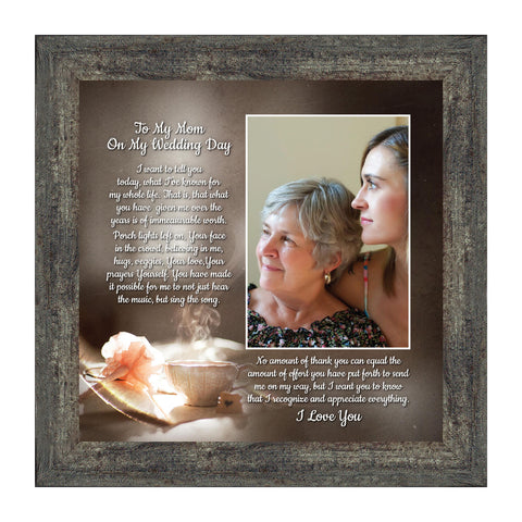 To My Mom on My Wedding Day, Mother-Daughter Gifts, Daughter and Mother Picture Frames, 10x10 6304