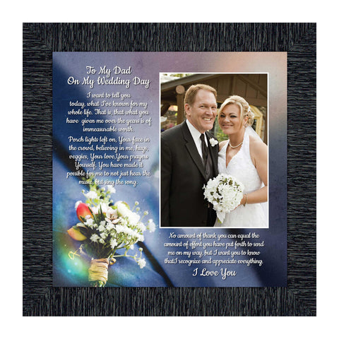To My Dad on My Wedding Day, Father of the Bride Gifts, Daddy Picture Frame From Daughter, 10x10 6316