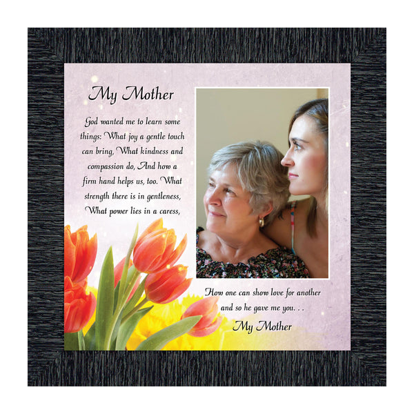My Mother, Gift from Daughter for Mother, Picture Frame for Mom, 10X10 6324