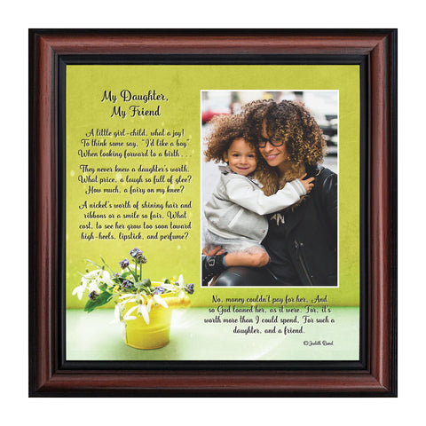 My Daughter, My Friend, Daughter Gifts, From Mom, Picture Frame 10x10 6326