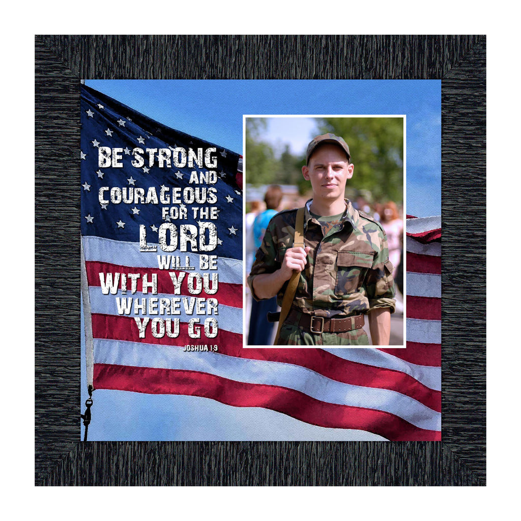 Be Strong and Courageous, Biblical Military Gift, American Flag Picture Frame, 10x10 6341