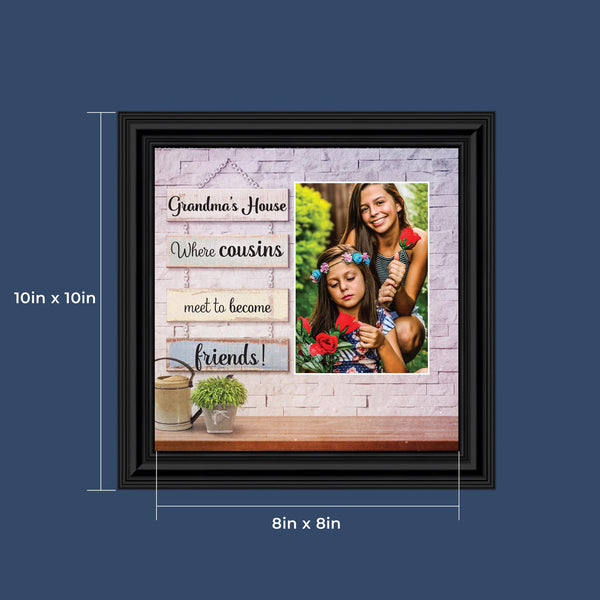 Grandma's House, Where Cousins Meet to Become Friends Picture Frame, Gift for Cousin or Grandma