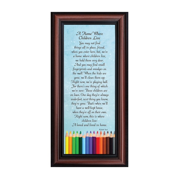 A Home Where Children Live, Stay at Home Mom Gifts, Children Making Memories, Framed Poem, 4x10, 7341