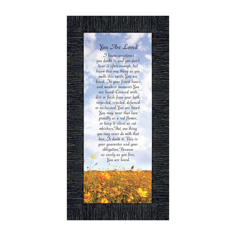 You Are Loved, Reminder To a Loved One, Special Friend Picture Frame 6x12 7344