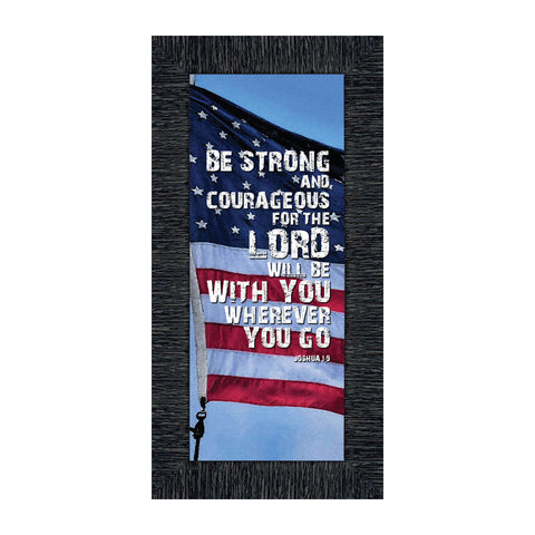 Be Strong and Courageous, Biblical Military Gift, American Flag Picture Frame, 6x12 7350