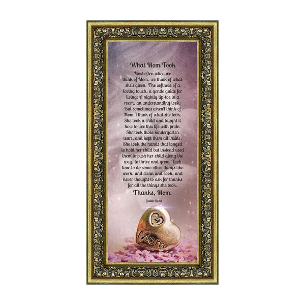 What Mom Took, Thanking Mother for Everything She Gave to Her Family, Framed Poem, 6x12 7352