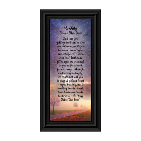 He Only Takes The Best, Religious Memory Gift, Sympathy or Condolence Gift, 6x12 7384