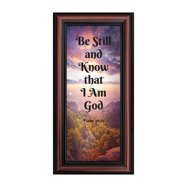 Be Still and Know I Am God, Religious Picture Frame 6x12 7400