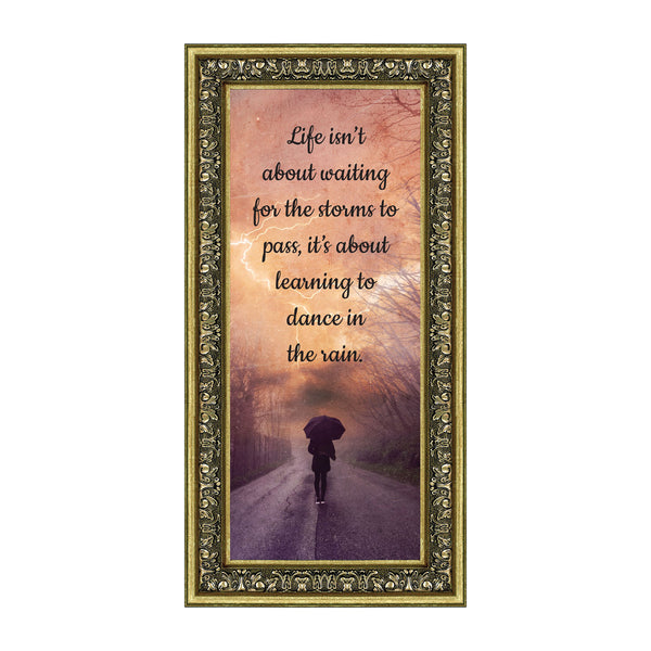 "Life Isn't About Waiting for the Storm to Pass, It's About Learning to Dance in the Rain"", Gift of Motivational Wall Art, Inspirational Desk Decor, 6x12, 7423"