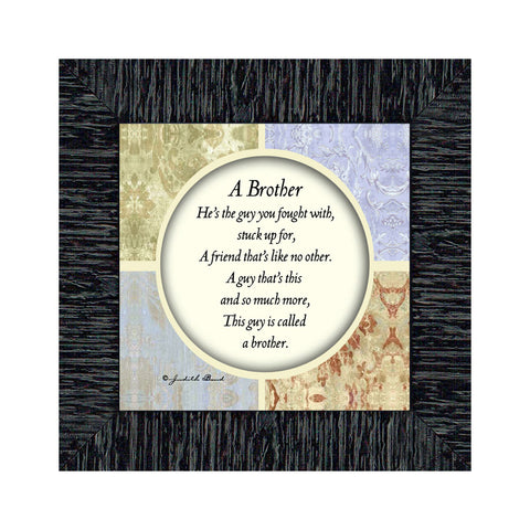 A Brother, Gift to Brother from Sister, Picture Framed Poem, 6x6 75510