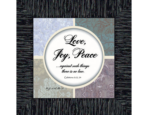Love, Joy, Peace; Scripture verse about love, joy and peace; 6x6 75572