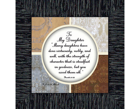 Gift your Daughter, The Love a Mom has for her Daughter, Proverbs 31 Woman, 6x6 75573